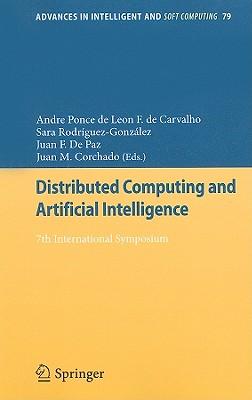 Distributed Computing and Artificial Intelligence By De Carvalho, Andre Ponce De Leon F. (EDT)/ Rodriguez-Gonzalez, Sara (EDT)/ De Paz Santana, Juan (EDT)/ Rodriguez, Juan M. Corchado (EDT)